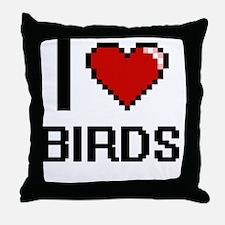 I love Birds Digital Design Throw Pillow