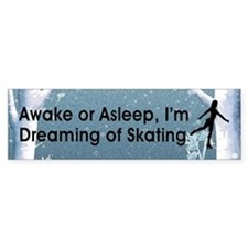 Dreaming of Skating Bumper Sticker