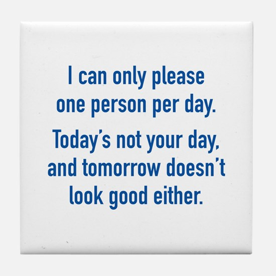 Today's Not Your Day Tile Coaster