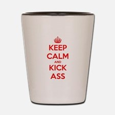 Keep Calm & Kick Ass - Red on white Shot Glass