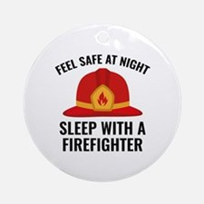 Sleep With A Firefighter Ornament (Round)