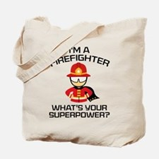 I'm A Firefighter Tote Bag