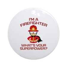 I'm A Firefighter Ornament (Round)