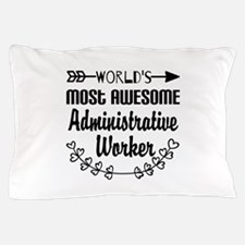 World's Most Awesome Administrative Wo Pillow Case