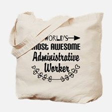 World's Most Awesome Administrative Worke Tote Bag