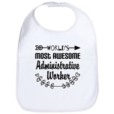 World's Most Awesome Administrative Worker Bib