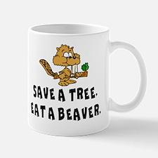 SAVE A TREE, EAT A BEAVER Mug