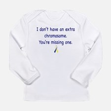 Don't have an extra chromosome Long Sleeve T-Shirt