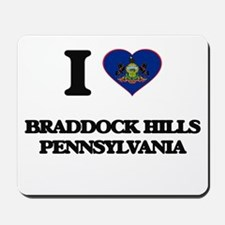 I love Braddock Hills Pennsylvania Mousepad