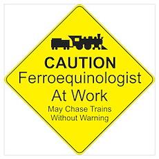 Ferroequinologist Warning Poster