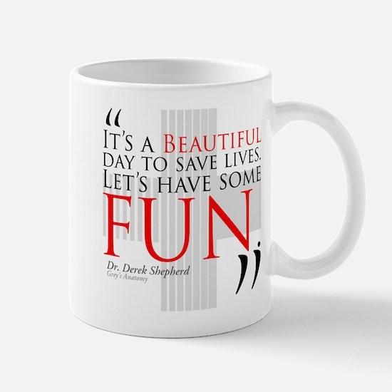 Beautiful Day to Save Lives Mug