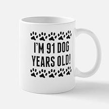 Im 91 Dog Years Old Mugs
