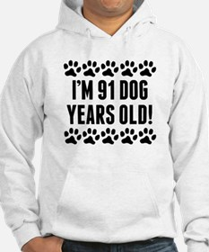 Im 91 Dog Years Old Hoodie