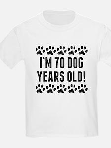 Im 70 Dog Years Old T-Shirt