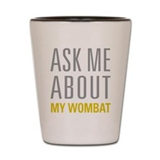 My Wombat Shot Glass