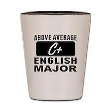 Above Average English Major Shot Glass