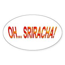 Oh... Sriracha! Decal