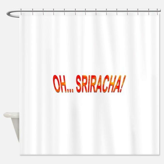 Oh... Sriracha! Shower Curtain