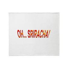Oh... Sriracha! Throw Blanket