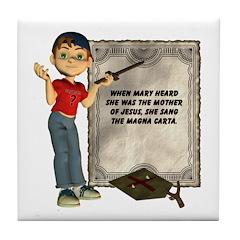 Dennis Quotes (Mary Sang) Tile Coaster