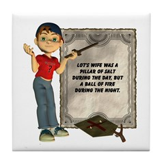 Dennis Quotes (Lot's Wife) Tile Coaster
