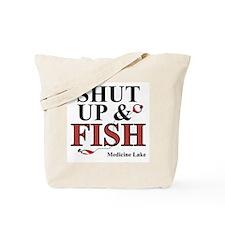 Shut Up & Fish Tote Bag