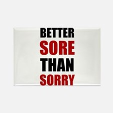 Better Sore Than Sorry Magnets