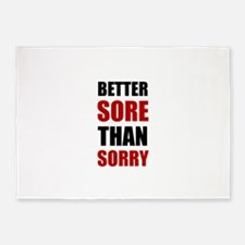Better Sore Than Sorry 5'x7'Area Rug