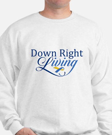 Down Right Living 2 Sweatshirt