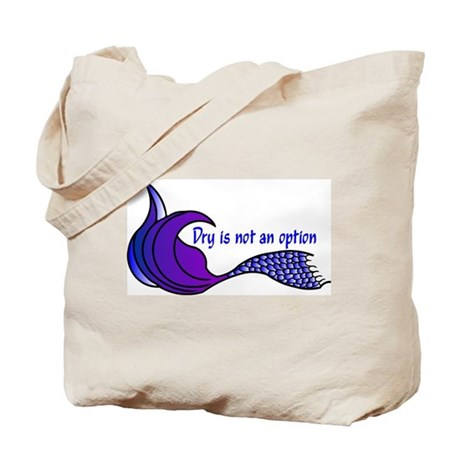 Dry Is Not An Option #2 Tote Bag