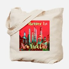 It's Better In New York City Tote Bag