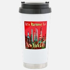 It's Better In New York Travel Mug