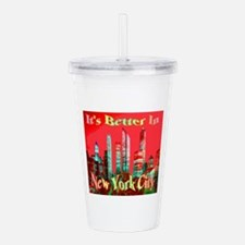 It's Better In New Yor Acrylic Double-wall Tumbler