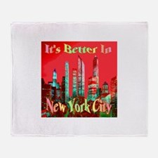 It's Better In New York City Throw Blanket
