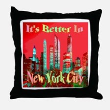 It's Better In New York City Throw Pillow
