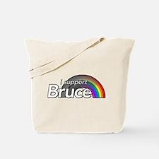 i support Bruce Tote Bag