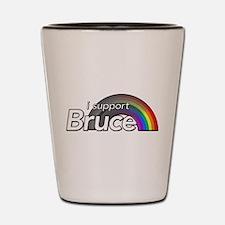 i support Bruce Shot Glass