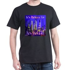 It's Better In New York City T-Shirt