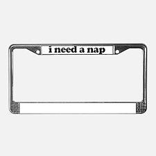 i need a nap License Plate Frame