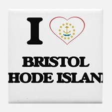 I love Bristol Rhode Island Tile Coaster