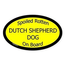 Spoiled Dutch Shepherd Dog On Board Oval Decal