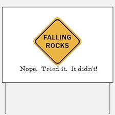 Falling Doesn't Rock, I Tried It Yard Sign