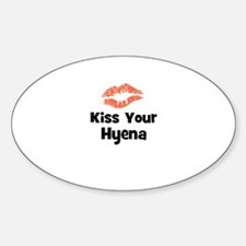 Kiss Your Hyena Oval Decal