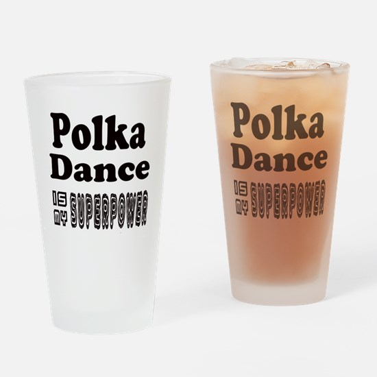 Polka Dance Is My SuperPower Drinking Glass