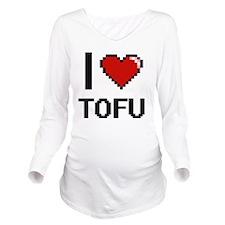 I Love Tofu digital Long Sleeve Maternity T-Shirt