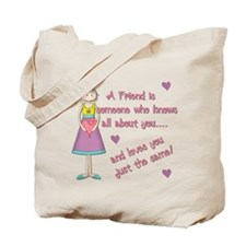 A Friend is Someone... Tote Bag