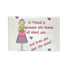 A Friend is Someone... Rectangle Magnet