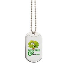 SAVE A TREE, GO PAPERLESS Dog Tags