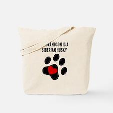 My Grandson Is A Siberian Husky Tote Bag