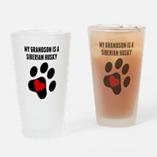 My Grandson Is A Siberian Husky Drinking Glass